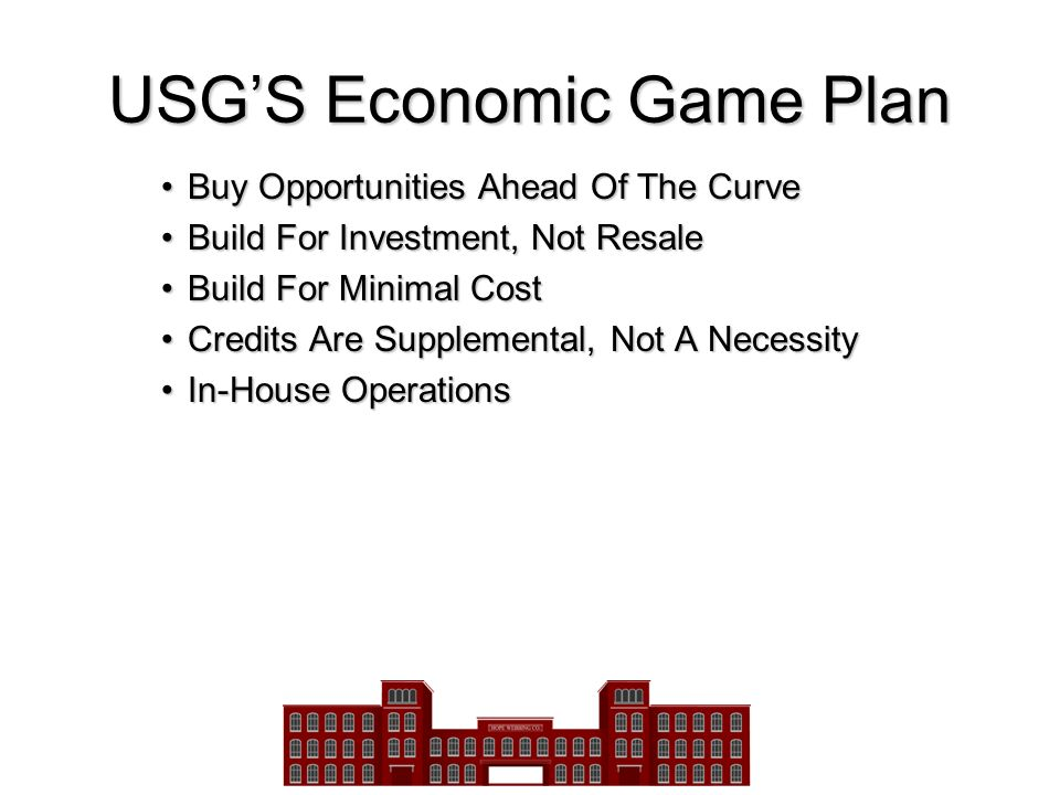 USG'S Economic Game Plan