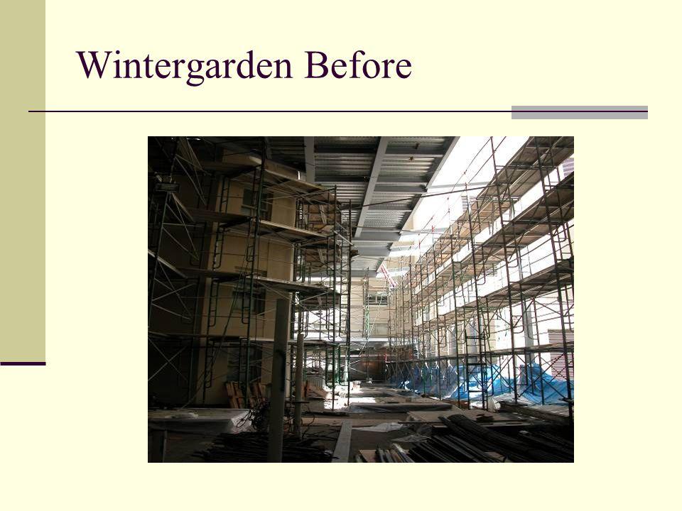 Wintergarden Before