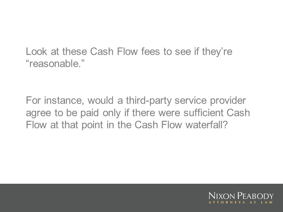 Look at these Cash Flow fees to see if they're reasonable.