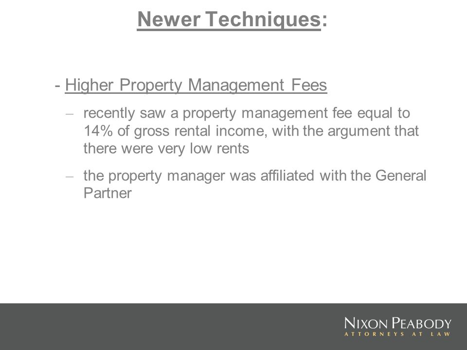 Newer Techniques: - Higher Property Management Fees