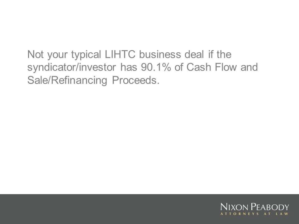 Not your typical LIHTC business deal if the syndicator/investor has 90