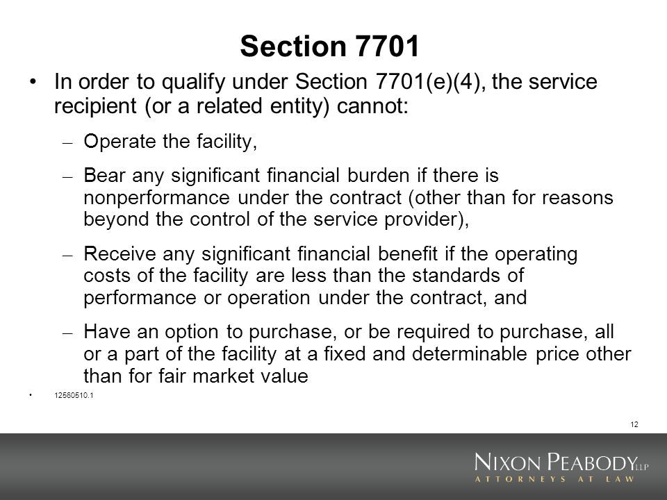 Section 7701In order to qualify under Section 7701(e)(4), the service recipient (or a related entity) cannot: