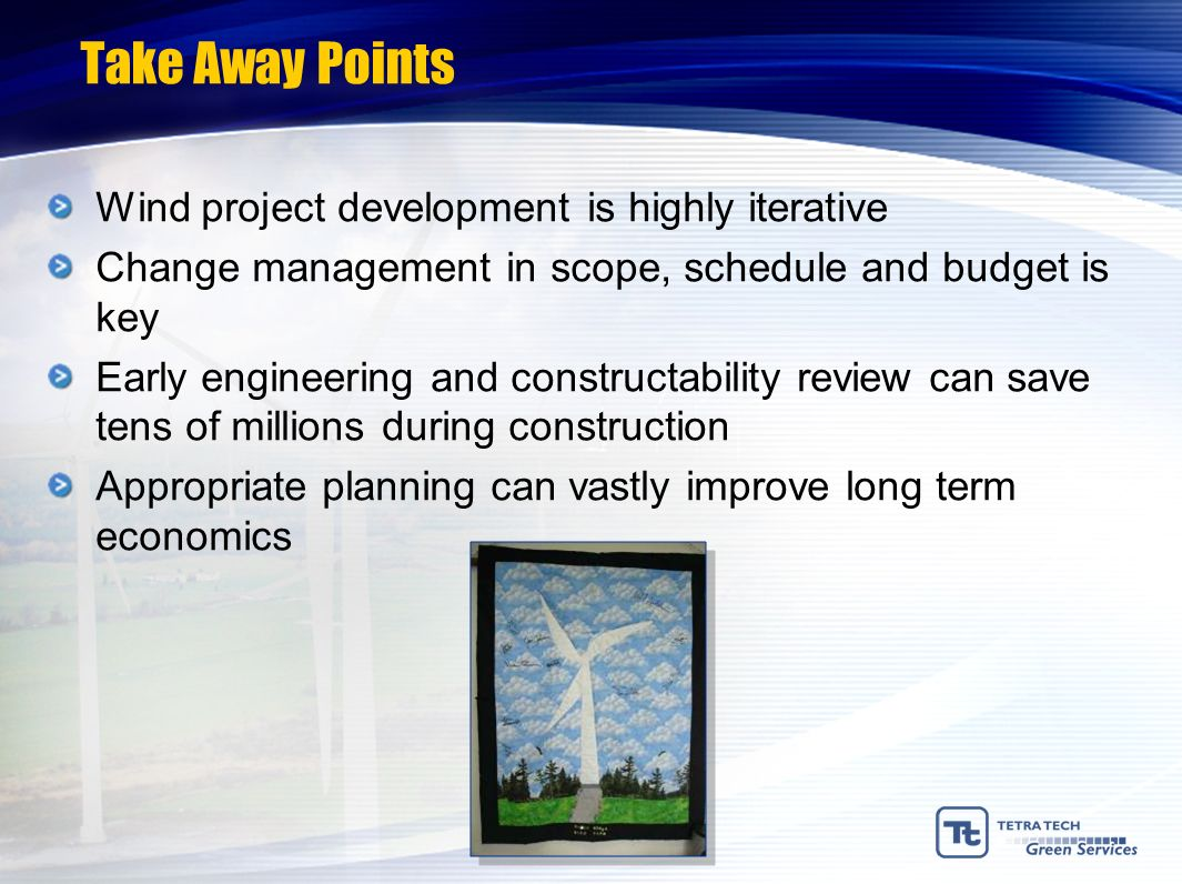 Take Away Points Wind project development is highly iterative