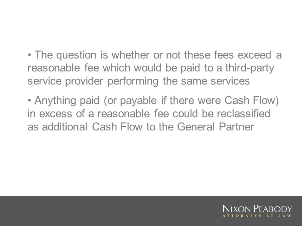 The question is whether or not these fees exceed a reasonable fee which would be paid to a third-party service provider performing the same services