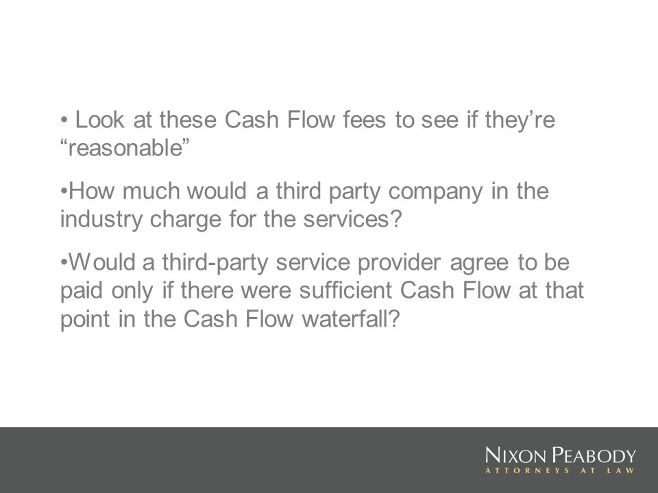 Look at these Cash Flow fees to see if they're reasonable