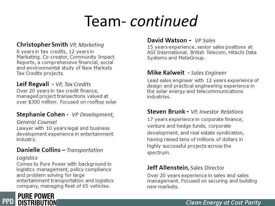 Team- continued David Watson - VP Sales