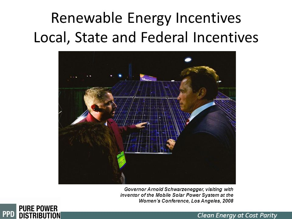 Renewable Energy Incentives Local, State and Federal Incentives