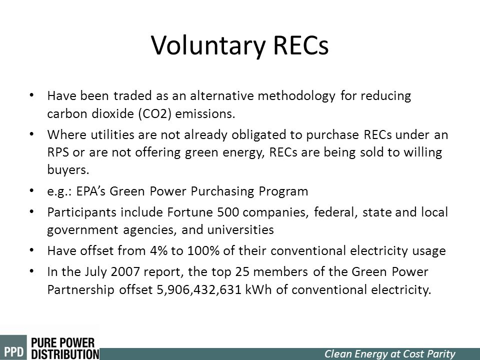 Voluntary RECs Have been traded as an alternative methodology for reducing carbon dioxide (CO2) emissions.