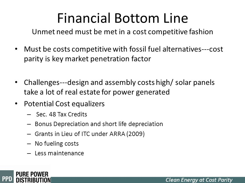 Financial Bottom Line Unmet need must be met in a cost competitive fashion