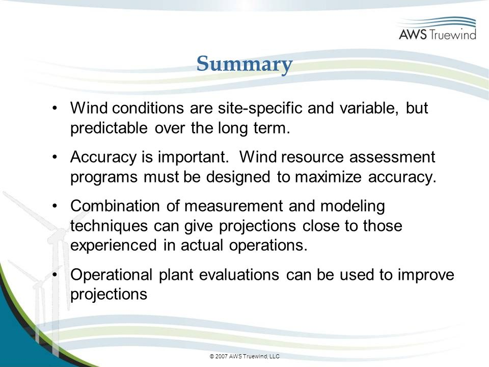 Summary Wind conditions are site-specific and variable, but predictable over the long term.