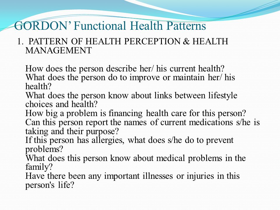 family health assessment according to gordon s 11 functional health patterns Gordon's functional health patterns assessment is focused on the person's roles in the family (11) values and belief pattern: assessment is focused on the.