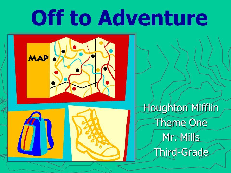 Houghton Mifflin Theme One Mr Mills Third Grade