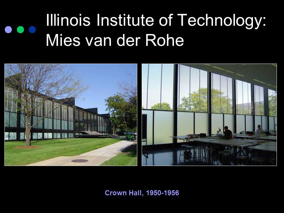 Illinois Institute of Technology: Mies van der Rohe