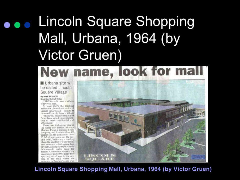 Lincoln Square Shopping Mall, Urbana, 1964 (by Victor Gruen)