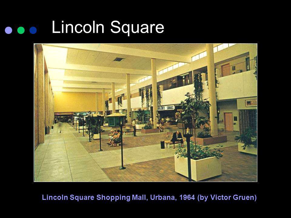 Lincoln Square Lincoln Square Shopping Mall, Urbana, 1964 (by Victor Gruen)