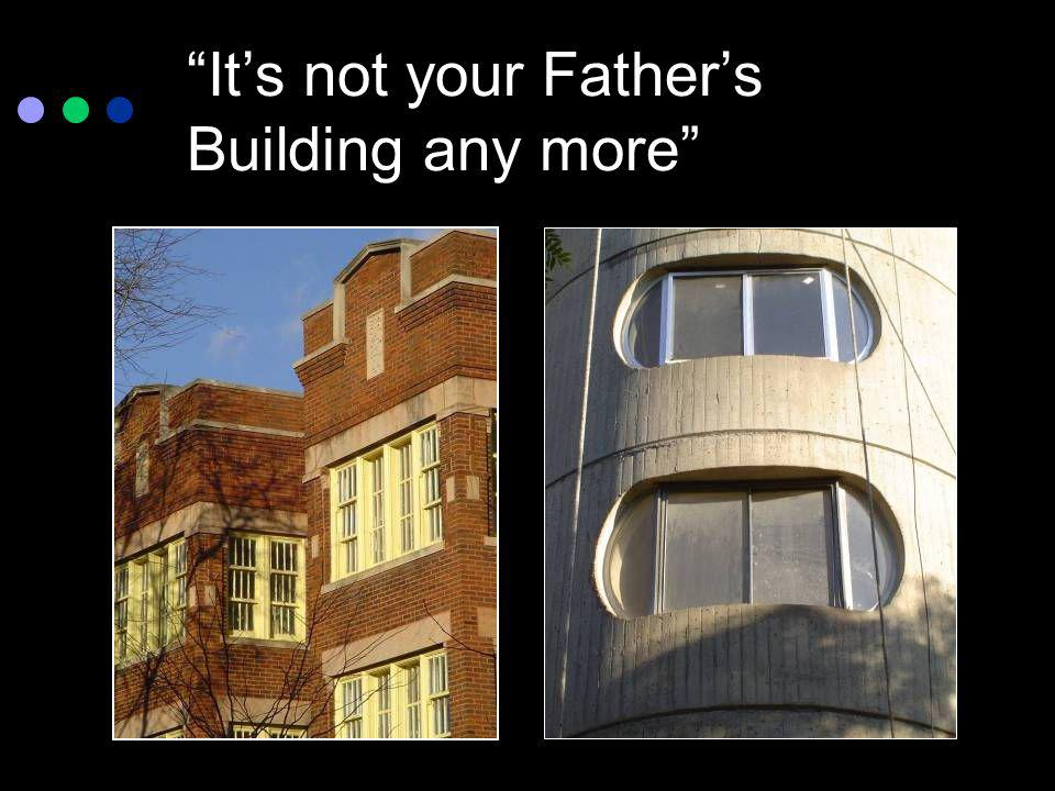It's not your Father's Building any more
