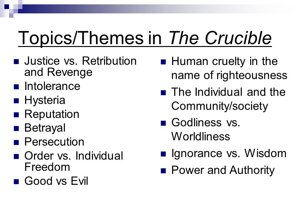 the crucible intolerance History and effects of witchcraft prejudice and intolerance on early  a horrible  thought, but then films like the crucible would have you.