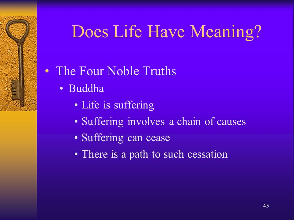 existentialism does life have meaning Q why is life meaningless according to albert camus i can't see him providing enough evidence to persuade me before he talks about absurdity (1) short answer:  because you have consciousness, you feel that life is meaningful.
