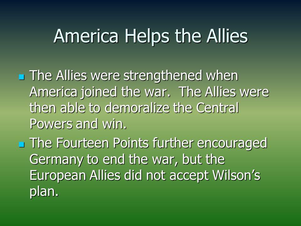 allies were able win ww1 Full answer by 1917, three years after world war i began, the allies, made up of britain, france and russia, were losing outmanned and outmaneuvered, britain.