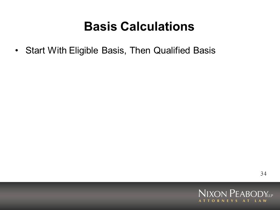 Basis Calculations Start With Eligible Basis, Then Qualified Basis