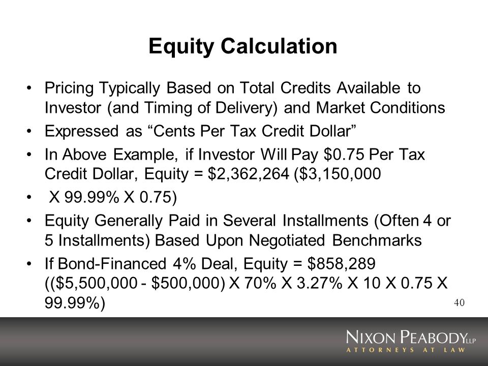 Equity Calculation Pricing Typically Based on Total Credits Available to Investor (and Timing of Delivery) and Market Conditions.