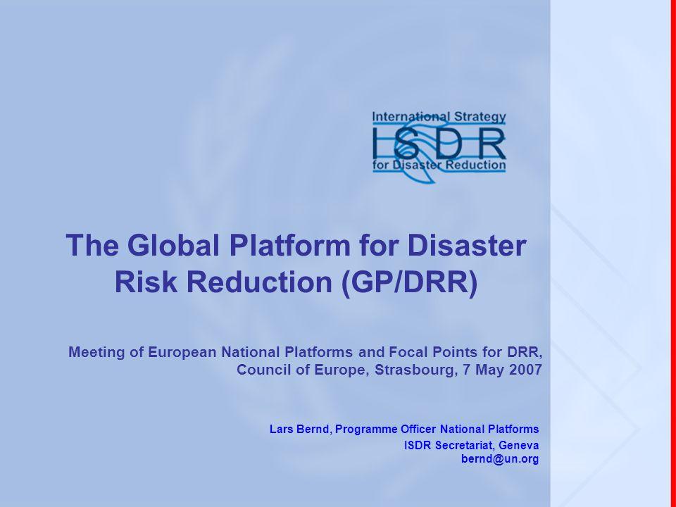 The Global Platform for Disaster Risk Reduction (GP/DRR)