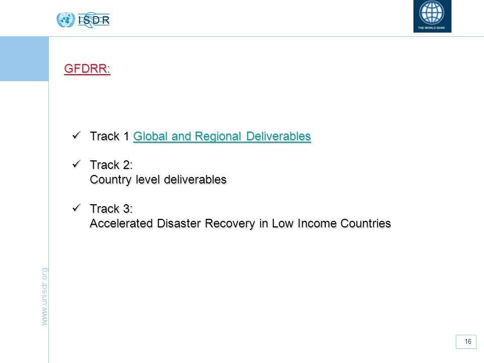 GFDRR: Track 1 Global and Regional Deliverables. Track 2: Country level deliverables.