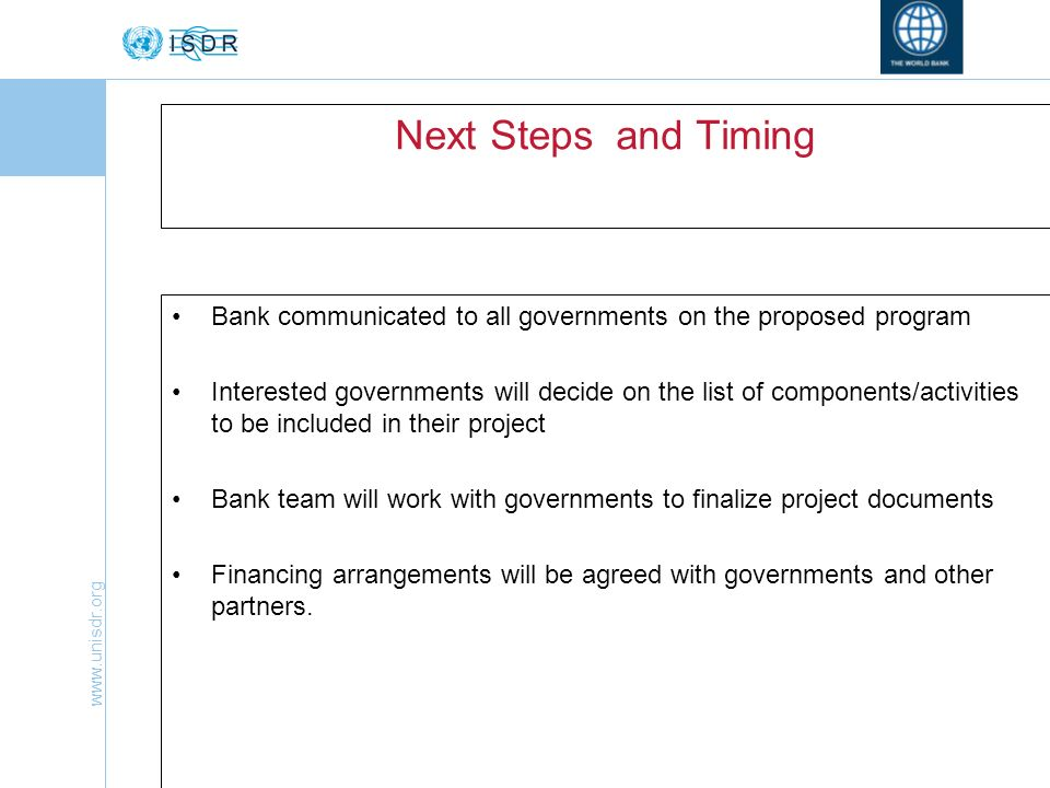 Next Steps and Timing Bank communicated to all governments on the proposed program.