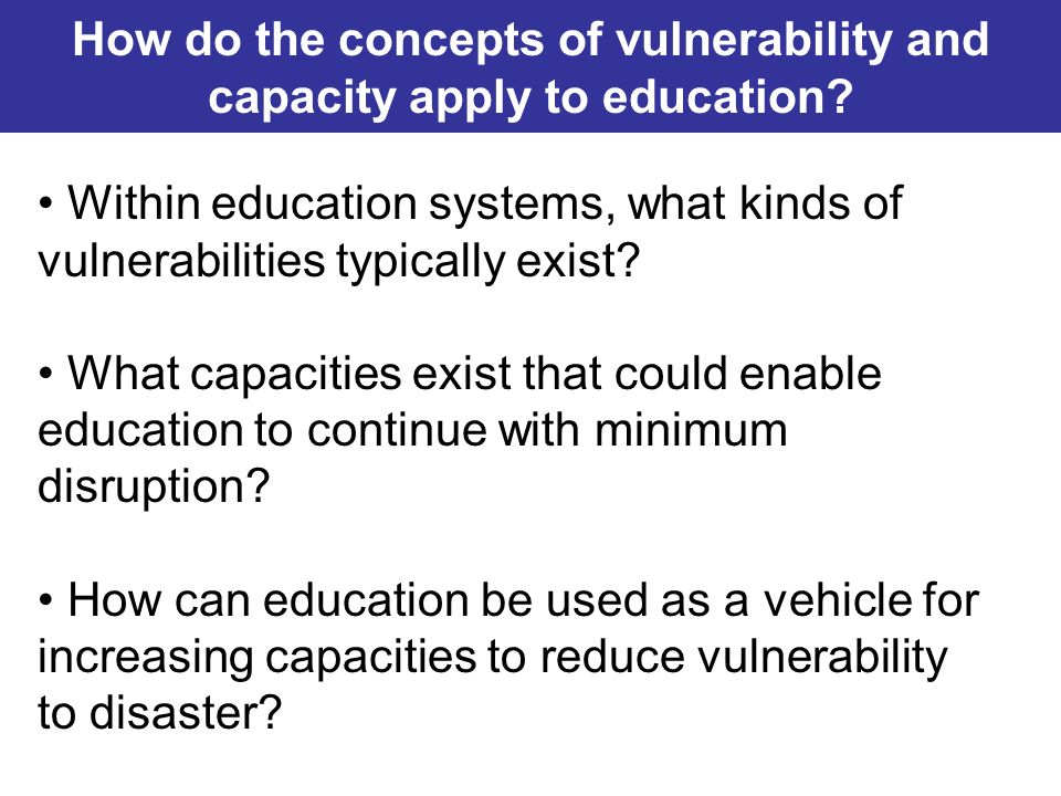 How do the concepts of vulnerability and capacity apply to education