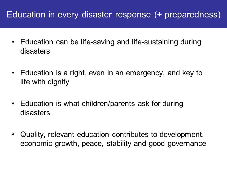 Education in every disaster response (+ preparedness)