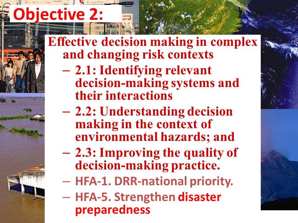 Objective 2: Effective decision making in complex and changing risk contexts.