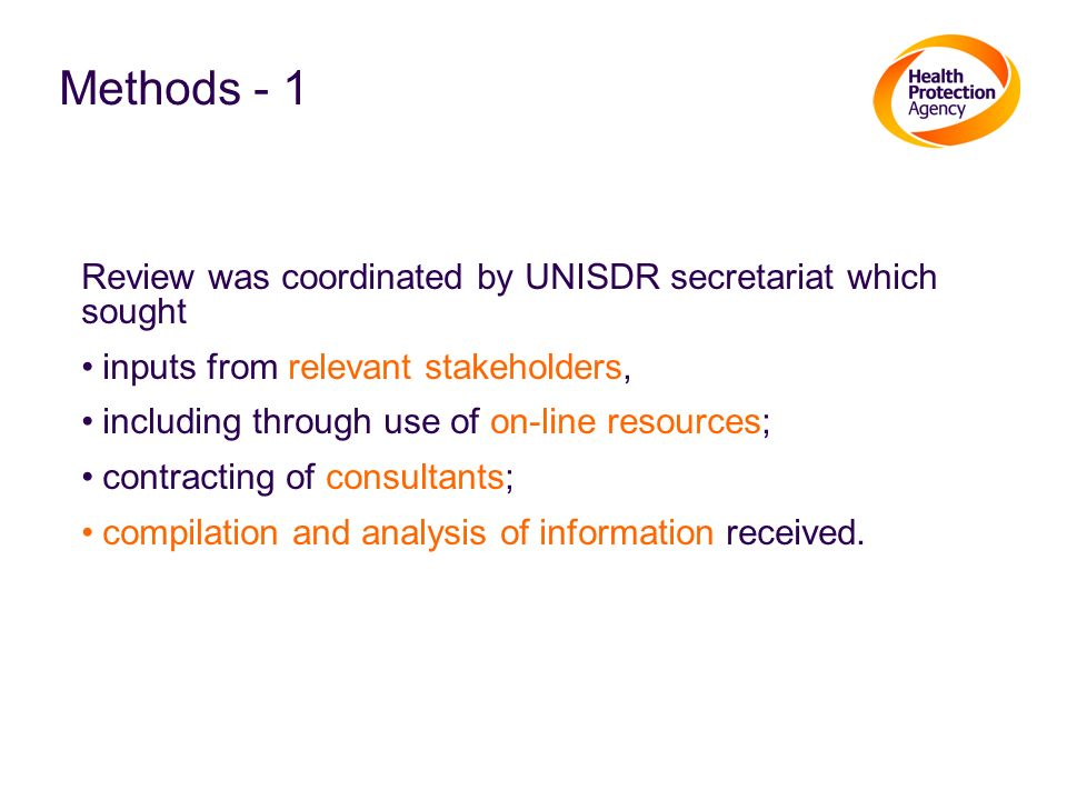Methods - 1 Review was coordinated by UNISDR secretariat which sought
