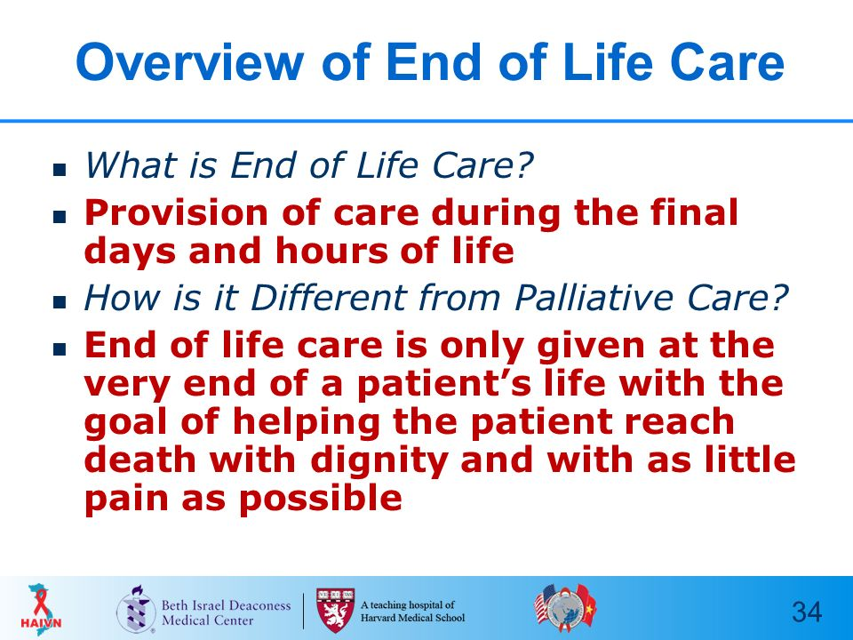 end of life and palliative care for patients with hiv aids The palliative care team works to keep the patient informed and educated on the disease process and treatment options, which allows the patient to choose the care and treatment which is the most compatible with the patient's goals of care.