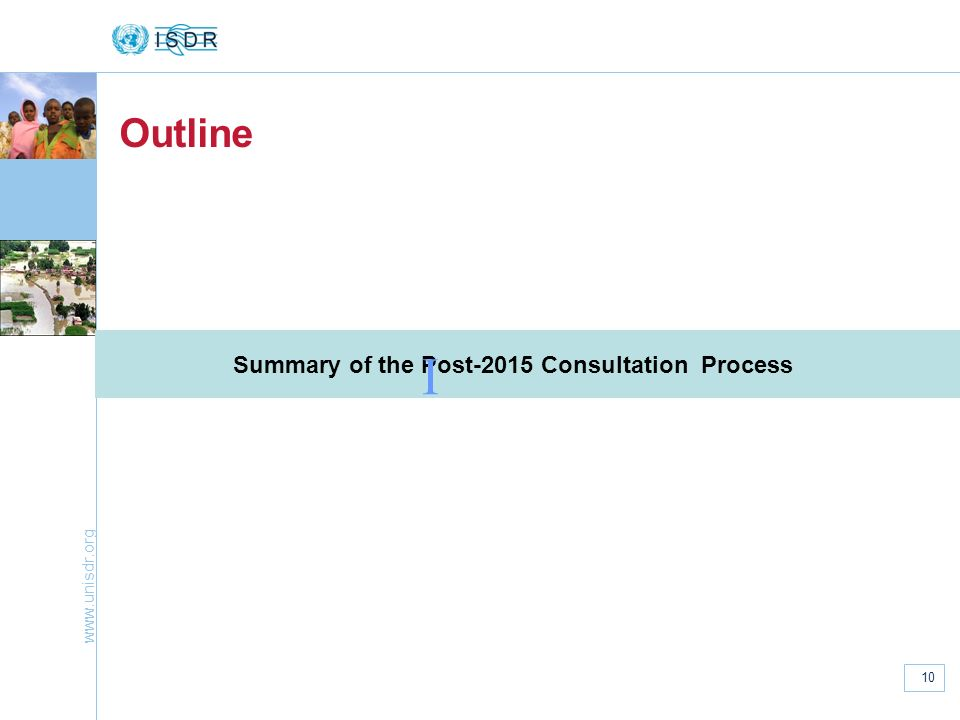 Outline I Summary of the Post-2015 Consultation Process