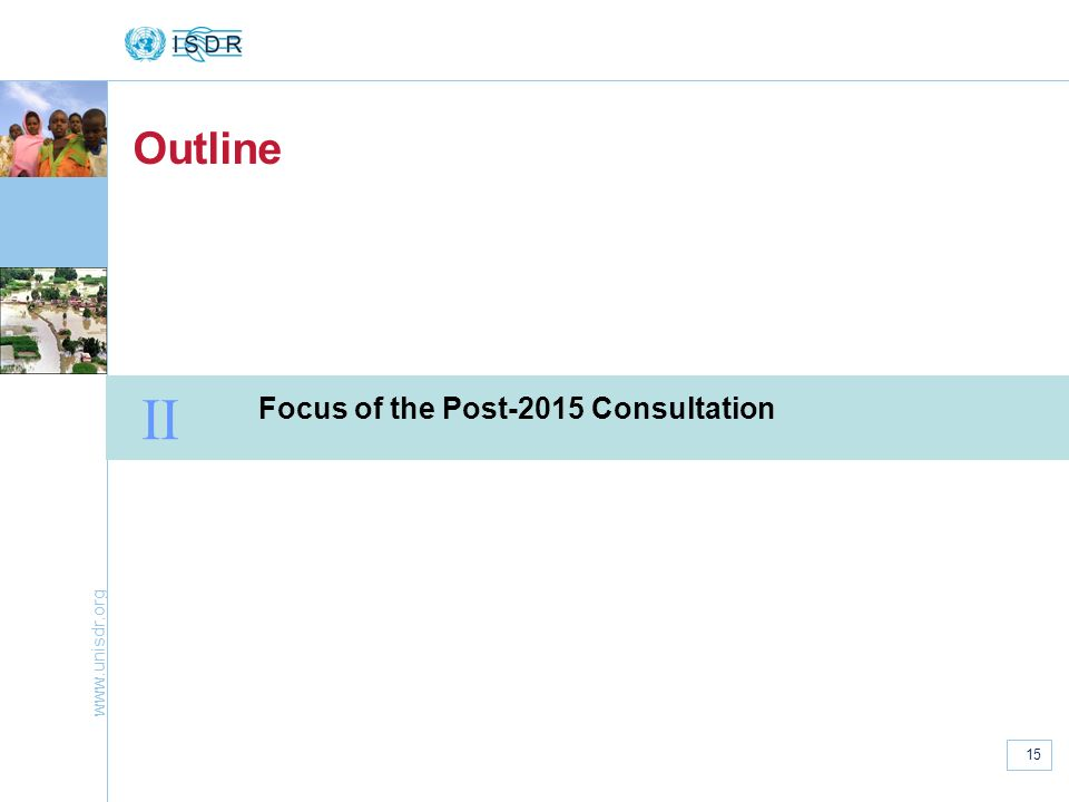 Outline II Focus of the Post-2015 Consultation