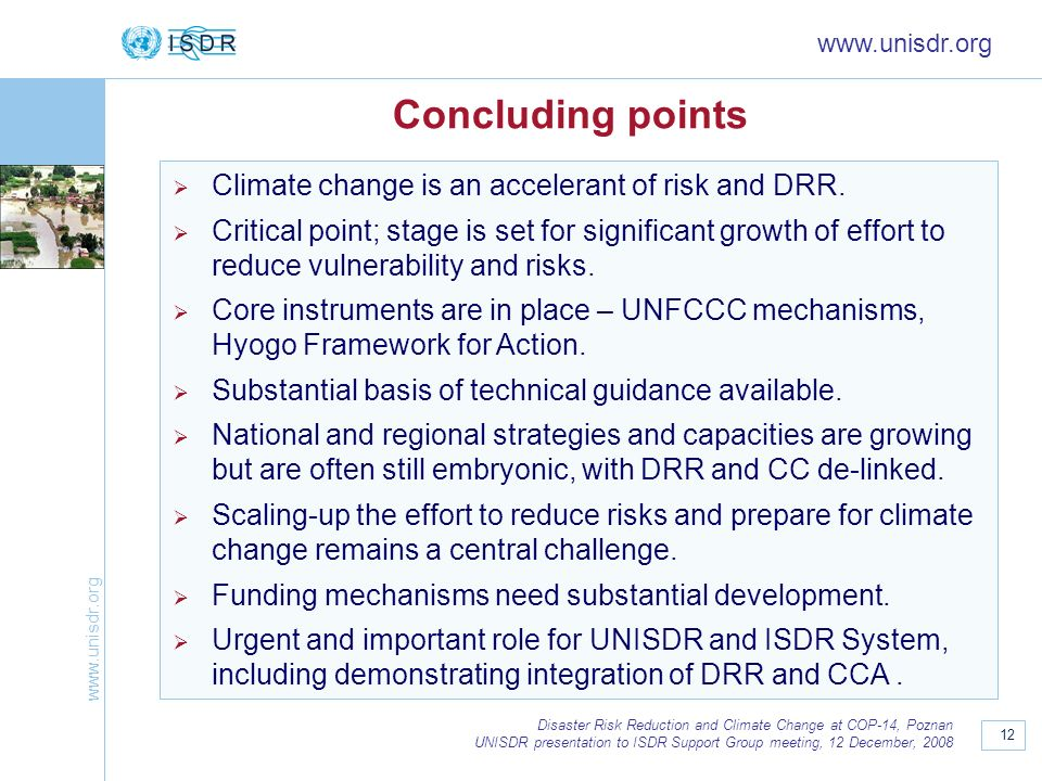 Concluding points Climate change is an accelerant of risk and DRR.