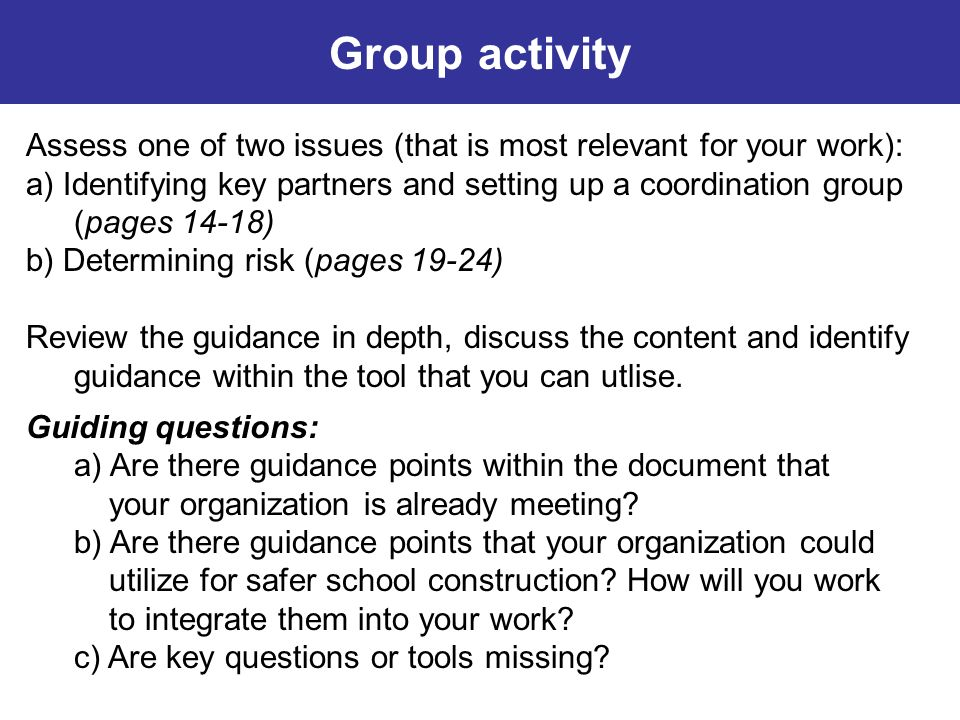 Group activity Assess one of two issues (that is most relevant for your work):
