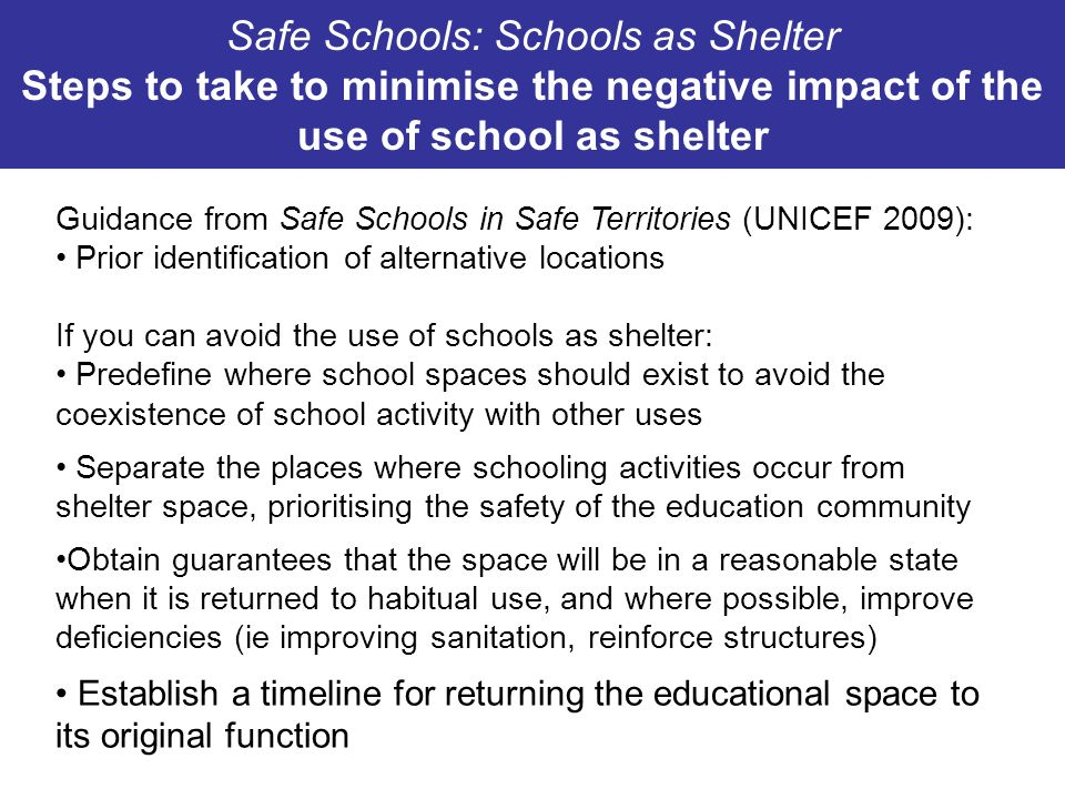 Safe Schools: Schools as Shelter Steps to take to minimise the negative impact of the use of school as shelter