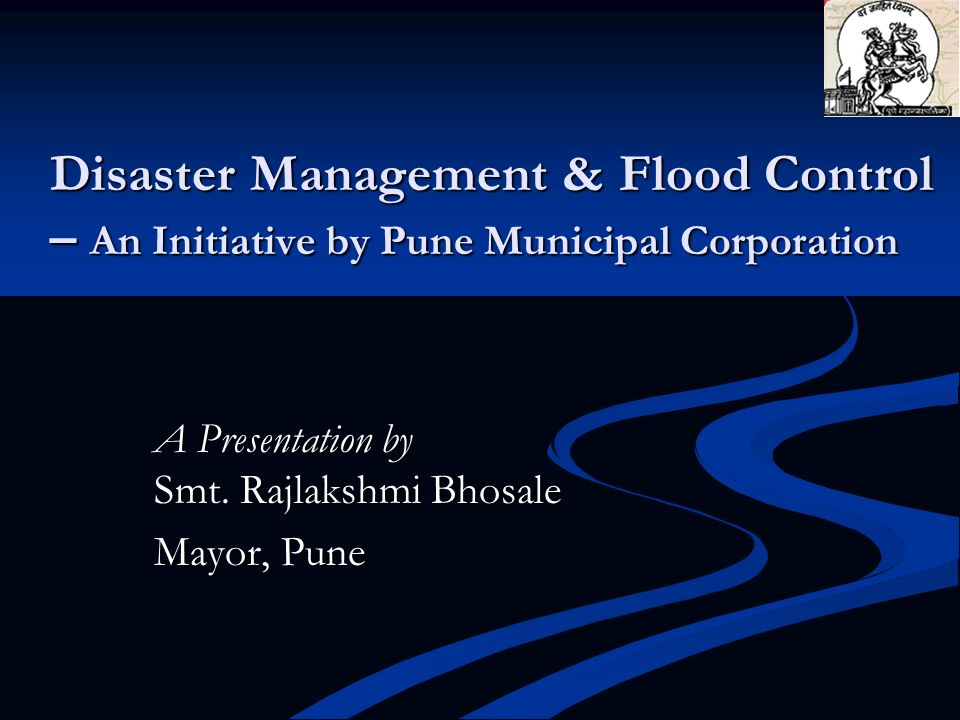 A Presentation by Smt. Rajlakshmi Bhosale Mayor, Pune