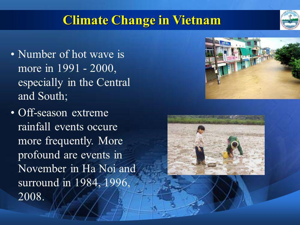 climate change in vietnam Environmental issues in vietnam number many climate change was added as a major concern because vietnam is considered to be one of the most seriously impacted.
