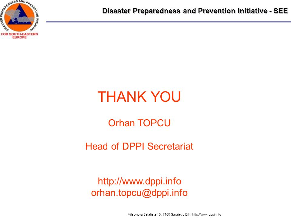 THANK YOU Orhan TOPCU Head of DPPI Secretariat http://www.dppi.info