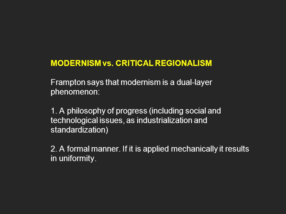 critical essay on regionalism Critical regionalism is an approach to architecture that strives to counter the placelessness and lack of identity  essays on postmodern culture (1983) edited by .