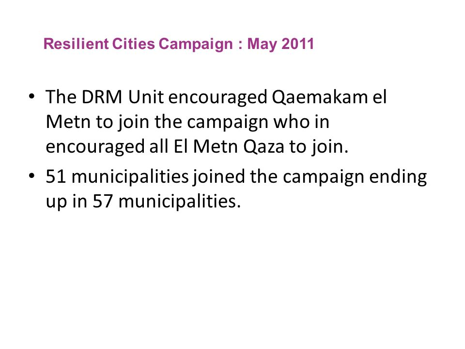51 municipalities joined the campaign ending up in 57 municipalities.