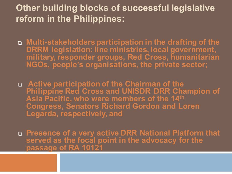 Other building blocks of successful legislative reform in the Philippines: