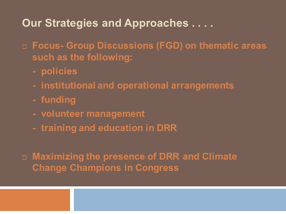 Our Strategies and Approaches . . . .