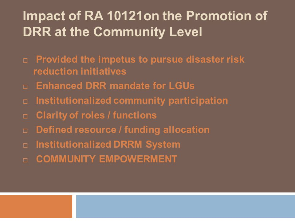 Impact of RA 10121on the Promotion of DRR at the Community Level