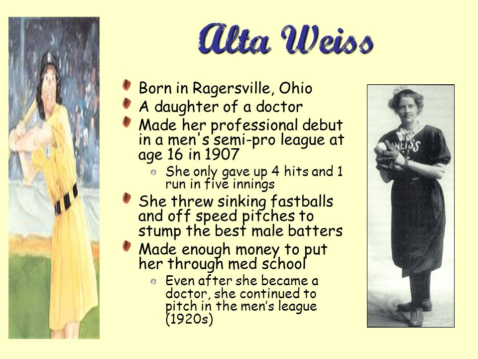 Alta Weiss Born in Ragersville, Ohio A daughter of a doctor