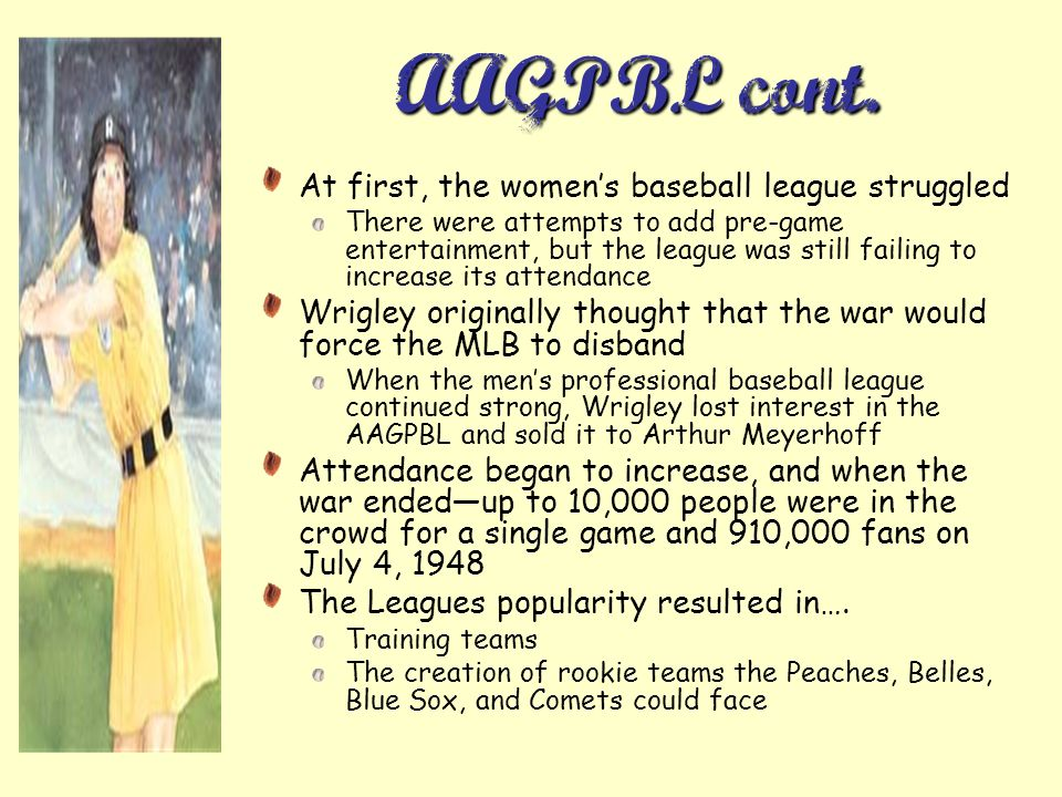 AAGPBL cont. At first, the women's baseball league struggled