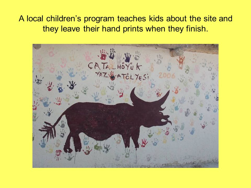 A local children's program teaches kids about the site and they leave their hand prints when they finish.