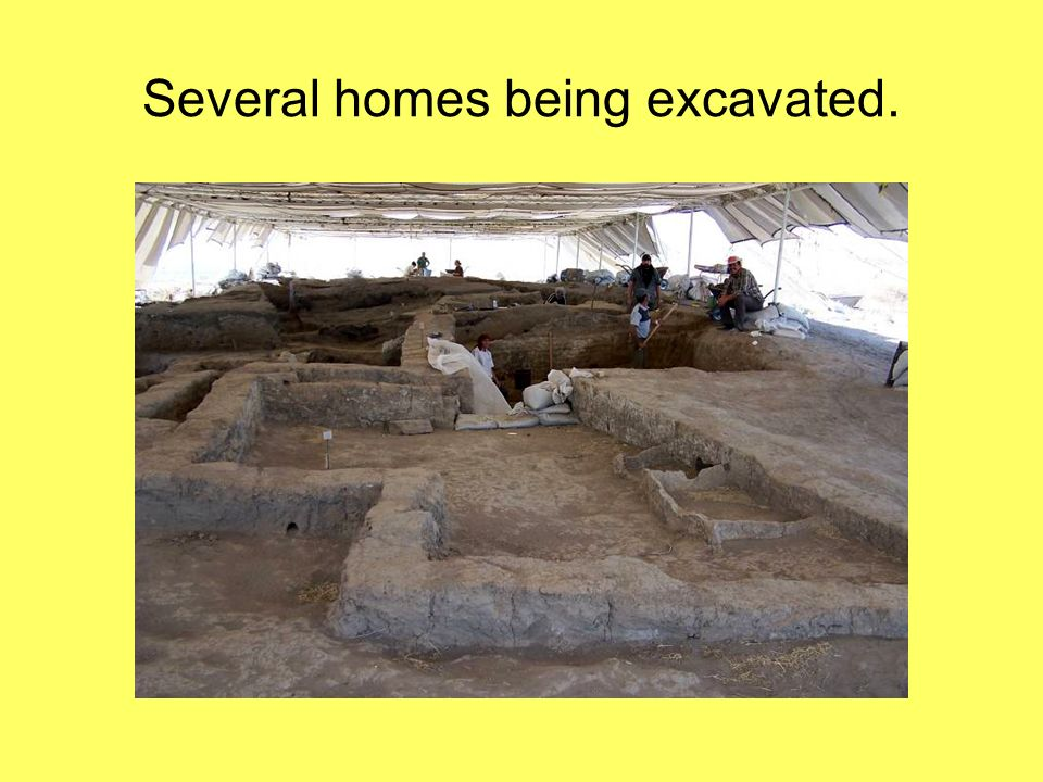 Several homes being excavated.
